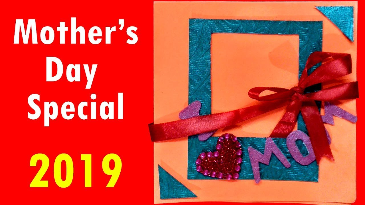How To Make Mother S Day Card 2019 Mothers Day Cards Handmade Easy