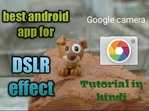 Best app for dslr effect | google camera | hindi tutorial