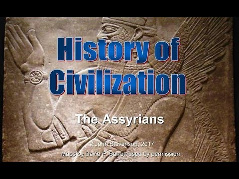 History of Civilization 19:  The Assyrians