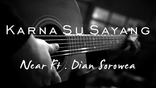 Download lagu Karna Su Sayang - Near Feat Dian Sorowea ( Acoustic Karaoke )