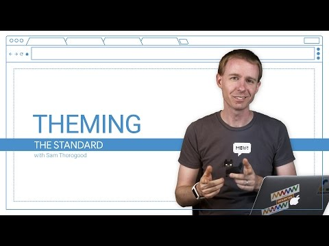 Theming (The Standard, Ep. 6)