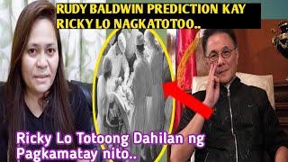 Rudy Baldwin Prediction Kay Ricky Lo Nagkatotoo|Ricky Lo Pumanaw Na