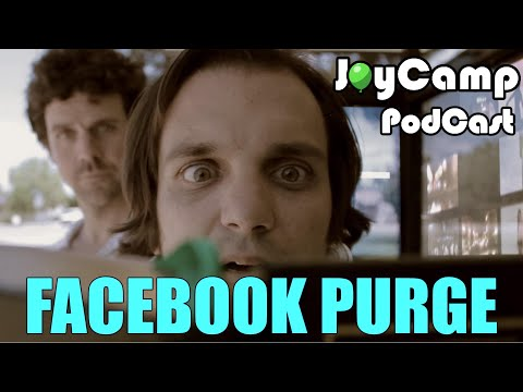 JoyCamp PodCast: Facebook Purge!