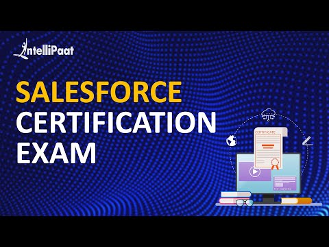 Salesforce Certification Exam | Salesforce Tutorial | Salesforce Admin Tutorial | Intellipaat