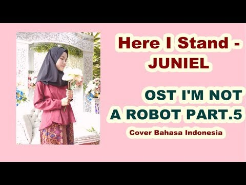 Here I Stand - Juniel (OST I'm Not A Robot Part.5) Cover by Ramadhani