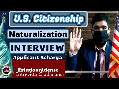 US Citizenship With Applicant Acharya (Naturalization Interview Experience)