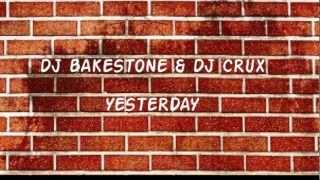 Dj Bakestone & Dj Crux - Yesterday (original Mix)