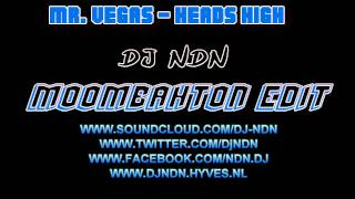 Mr. Vegas - Heads High (DJ NDN Moombahton Edit)