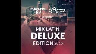Mix Latin Deluxe Edition 2015 - Carlos DJ Feat. DJ Barco [www.makingmixes.com]
