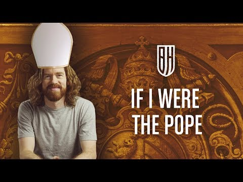 If I Were the Pope – What Would I Change?