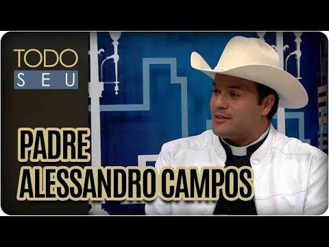 Padre Alessandro Campos   Festa Sertaneja na Gazeta - Todo Seu (04/08/17)