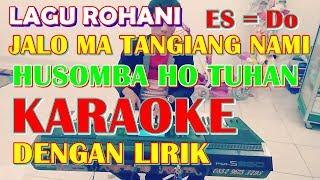 KARAOKE JALOMA TANGIANG NAMI-HUSOMBA HO TUHAN -SUARA CEWEK ES = DO