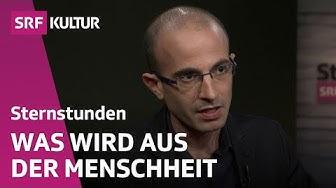 Yuval Harari erzählt die Geschichte von morgen | Sternstunde Philosophie | SRF Kultur