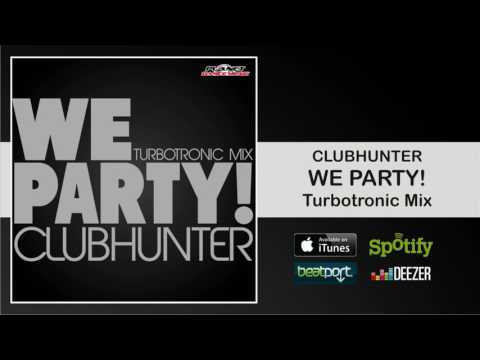 Clubhunter   We Party! Turbotronic Mix