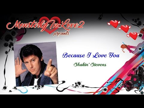 Shakin' Stevens - Because I Love You (1986)