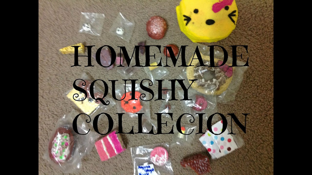 Homemade Squishy Collection Lanie K - YouTube