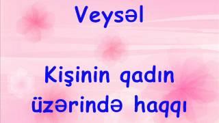 """Veysəl - """" Kişinin qadın üzərində haqqı """""""