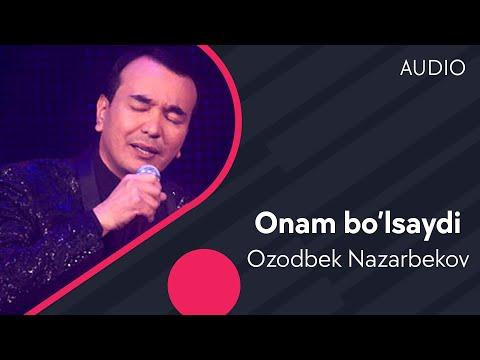 Ozodbek Nazarbekov - Onam bo'lsaydi   Озодбек Назарбеков - Онам булсайди (music version)