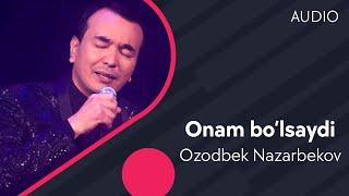 Ozodbek Nazarbekov - Onam bo'lsaydi | Озодбек Назарбеков - Онам булсайди (music version)