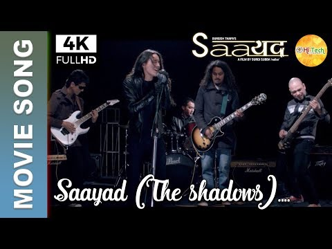 Saayad | The Shadows | Nepali Band | Nepali Movie Saayad | 4K
