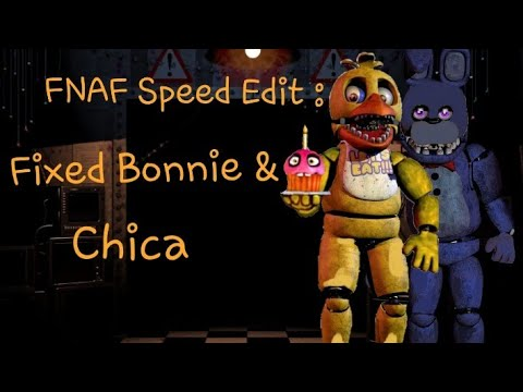 FNAF Speed Edit : Unwithered Bonnie & Chica