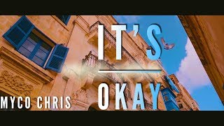 Myco Chris - It's Okay - music Video
