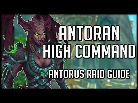 ANTORAN HIGH COMMAND - Normal / Heroic Antorus Raid Guide |