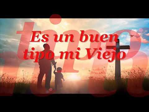 Es Un Buen Tipo Mi Viejo - Cancion Cristiana Juan XXIII