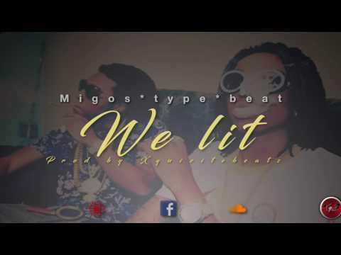 Migos type beat | We lit -Prod. by xquizitebeats