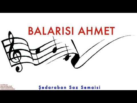 Balarısı Ahmet- Şedaraban Saz Semaisi [ Balarısı Ahmet © 2005 Kalan Müzik ]