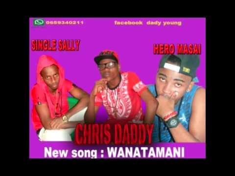 Chris daddy ft single sally & hero masai wanatama