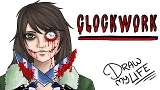 CLOCKWORK | Draw My Life