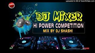 Hi Power Competition Mix Vo 2 | With Dailog DJ Shashi (JBL-DJ.IN).