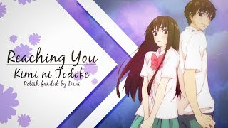 『Dani』Kimi ni Todoke - Reaching You【PolishFandub】