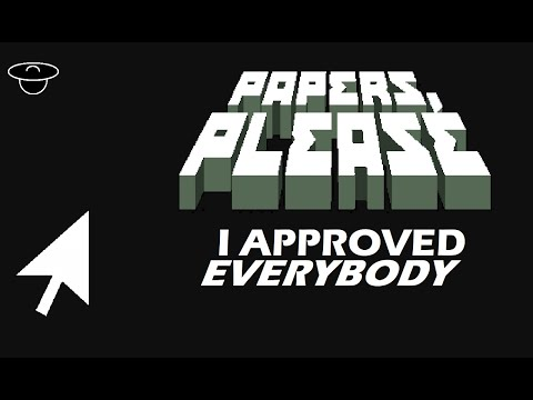 Papers, Please: Approving Everyone!