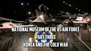The National Museum of the USAF - Part 3 - Korea and the Cold War