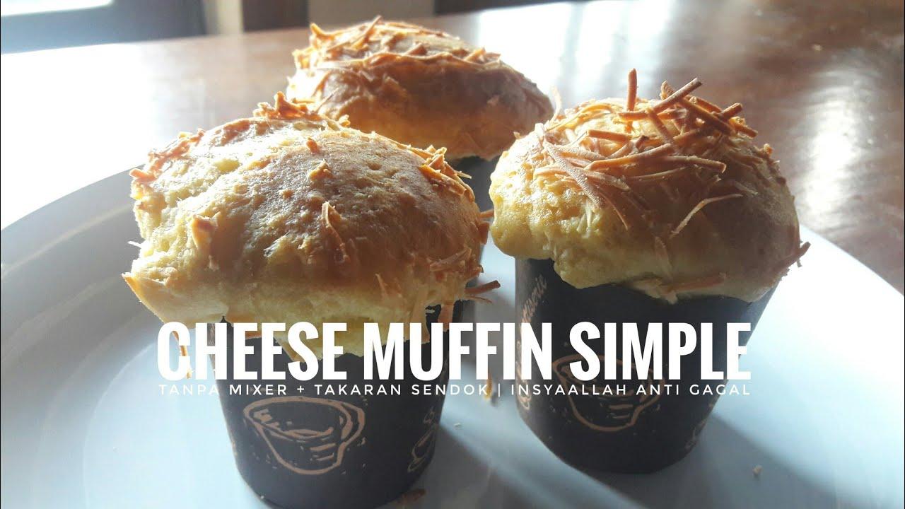 Cheese Muffin Simple Cake Simpel Tanpa Mixer Takaran Sendok Anti Gagal Berbagi Resep Youtube