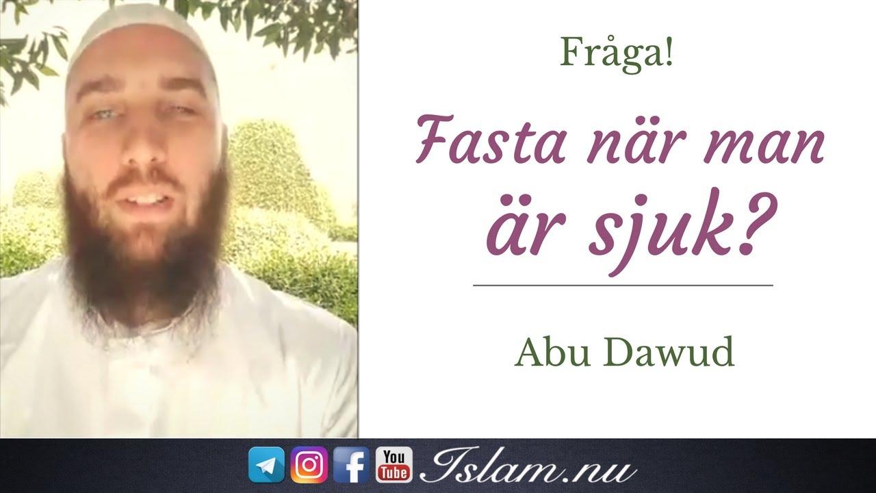 Skall man fasta när man är sjuk? | Abu Dawud