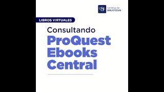 4 Libros Virtuales: Consultando ProQuest Ebooks Central