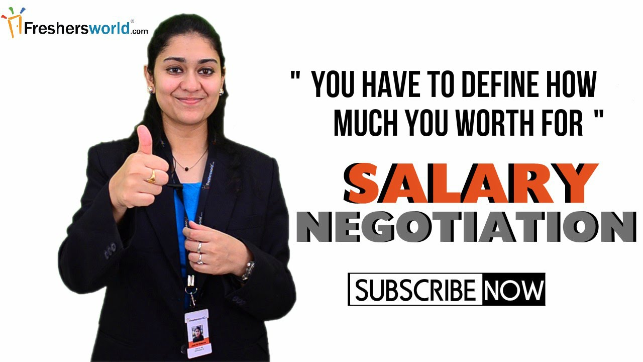 how to negotiate salary during an interview for freshers how to negotiate salary during an interview for freshers