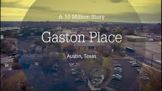 A 10 Million Story – Gaston Place – Austin, TX