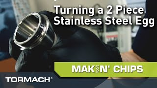 Turning a 2-Piece Stainless Steel Egg