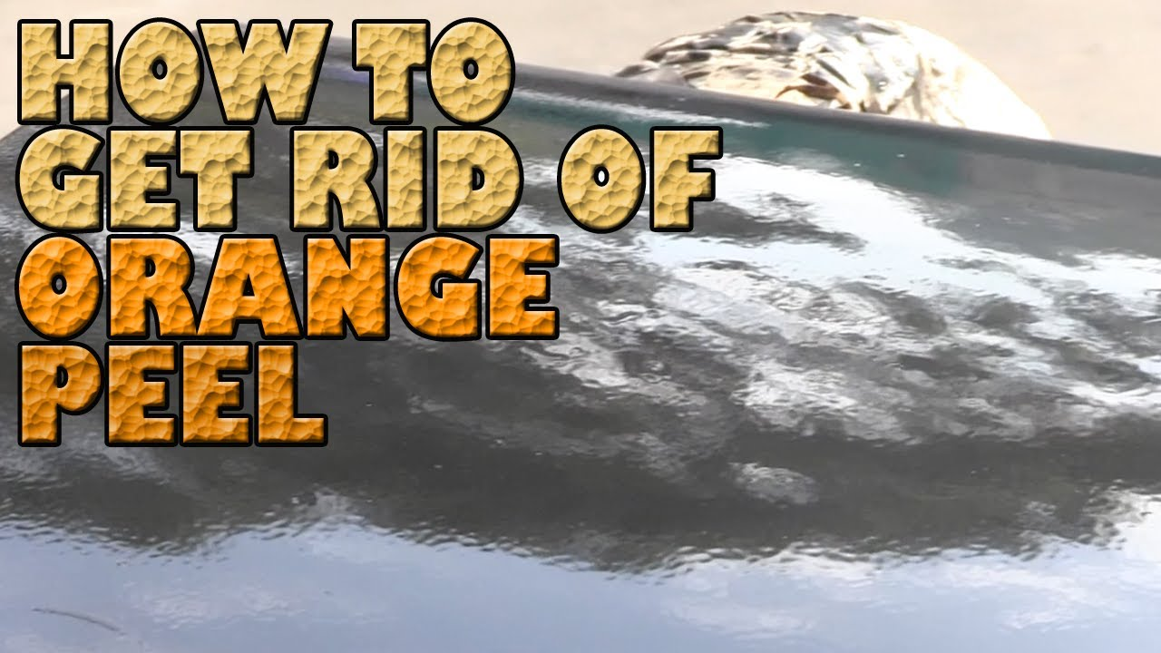 How to get rid of orange peel forever youtube