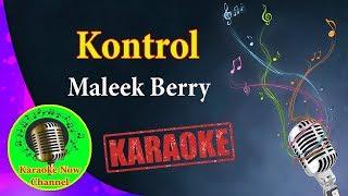 [Karaoke] Kontrol- Maleek Berry- Karaoke Now