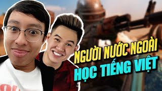 """When Vietnamese people teach foreigners: """"How to learn Vietnamese"""""""