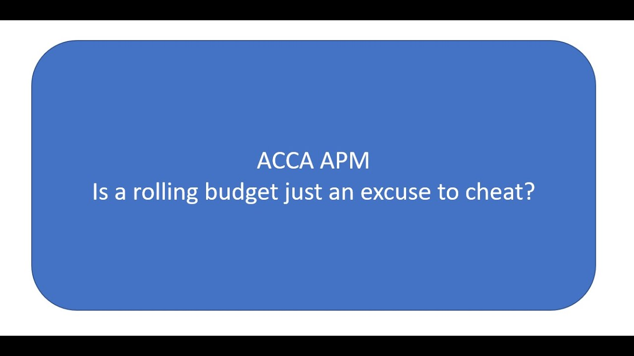 Rolling budgets - good idea or an excuse to cheat?