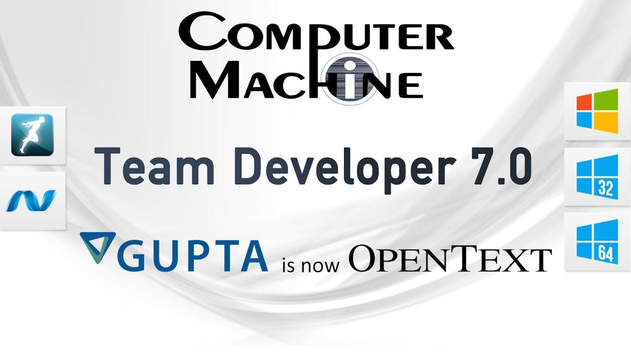 Gupta Team Developer 7 0 - OpenText Gupta Technologies