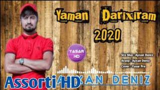 Ayxan Deniz - Yaman Darixiram 2020 ( Cox Super Mahnidi )