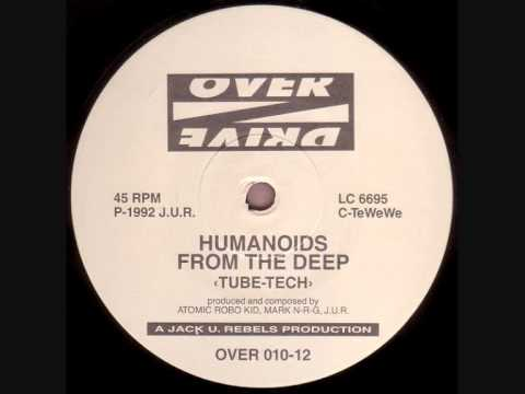 Humanoids From The Deep - Tube Tech (1992)