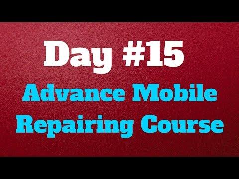 Day #15  Advance Mobile Repairing Course (Hindi / Urdu)